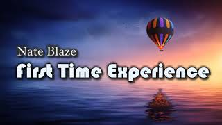 Nate Blaze - First Time Experience