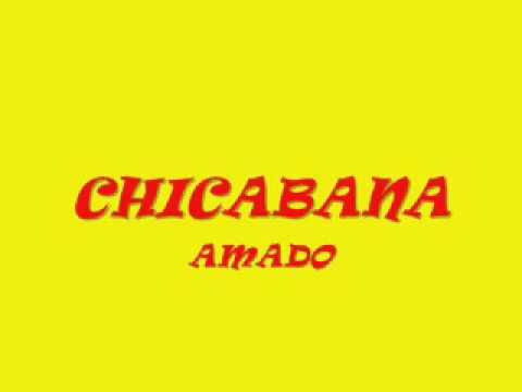 Chicabana - Amado