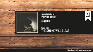 """Paper Arms - """"Slipping"""""""