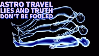 astro travel lies and truth dont be fooled