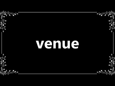 Venue - Definition and How To Pronounce