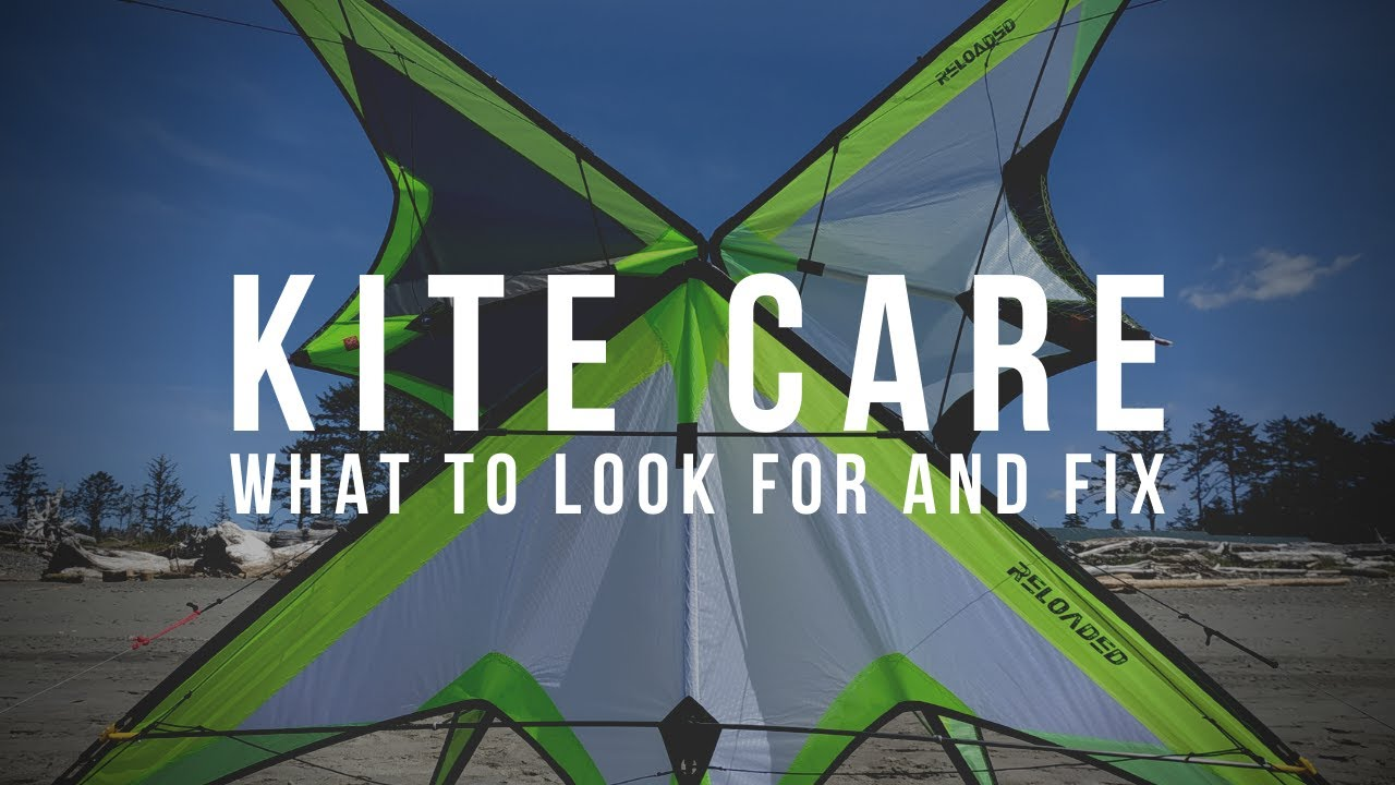 Kite Care - Things to work on now!