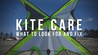 Kite Care: 5 Things to look for and fix
