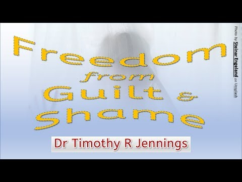 Freedom from guilt and shame - Dr Tim Jennings 2/20