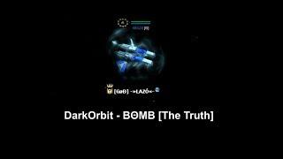 Darkorbit - ΒΘMB [The Truth]