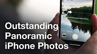 How To Take Outstanding Panoramic iPhone Photos