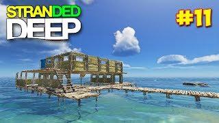 Stranded Deep - СТРОИМ БАЛКОН И ВТОРОЙ ЭТАЖ   #11