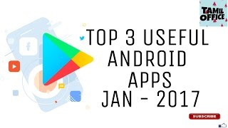 Top 3 Useful Android Apps( Jan- 2017) | Android Tips | Tamil Office
