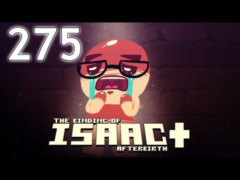 The Binding of Isaac: AFTERBIRTH+ - Northernlion Plays - Episode 275 [Recommended] (Daily)