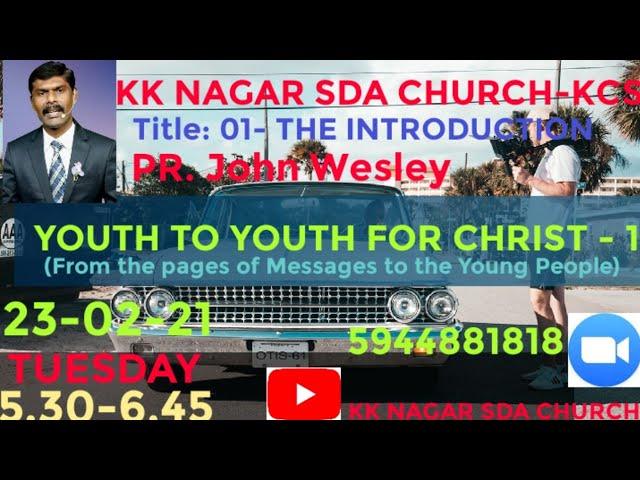 KK NAGAR SDA CHURCH -01- The  Introduction - PR. John Wesley