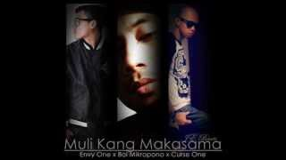 Muli Kang Makasama - Envy One, Curse One & Boi Mikropono (je Beats)