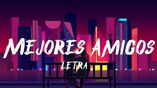 Yera , Morat - Mejores Amigos (Letra/Lyrics)