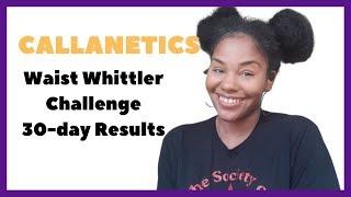 My Callanetics Waist Whittler Challenge RESULTS! Callanetics
