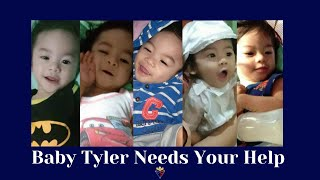 Baby Tyler Needs Your Help