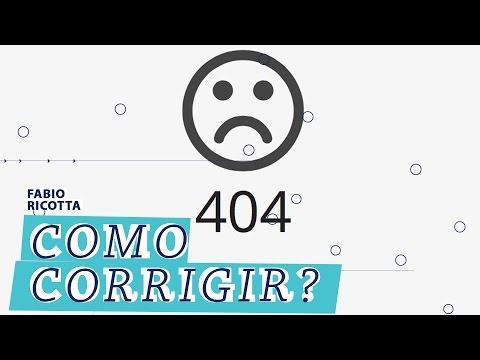 O Que é o erro 404 e Como Corrigi-lo?