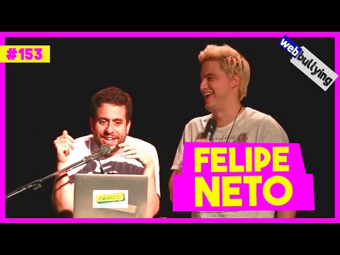 WEBBULLYING 153 - FELIPE NETO