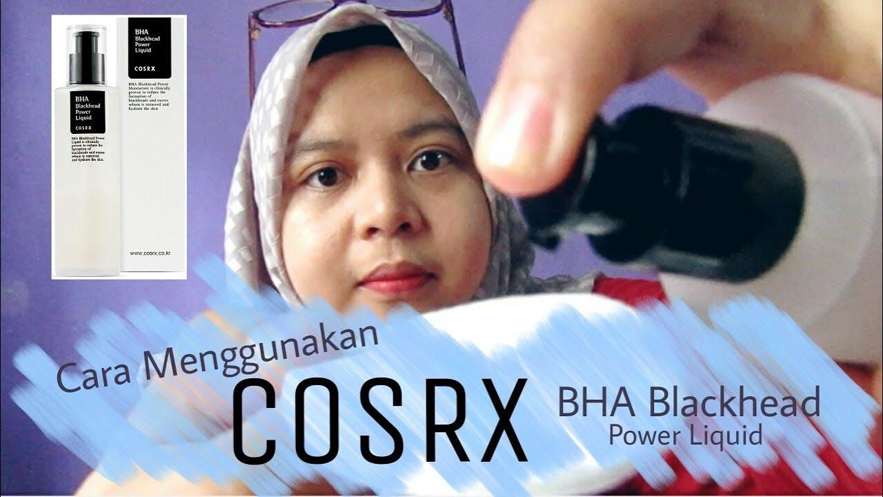 How To Use Cosrx Bha Blackhead Power Liquid Bahasa