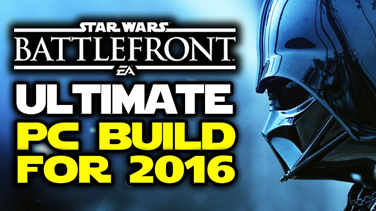 the ultimate pc build for star wars battlefront in 2016! happy new