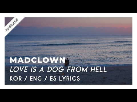 Mad Clown - LOVE IS A DOG FROM HELL (Feat. SURAN) // Lyrics - Letra