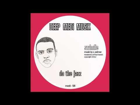 Swindle - Do The Jazz (DEEP MEDi Musik) 2012