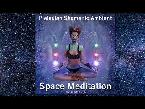 Pleiadian Shamanic Ambient Space Meditation Music