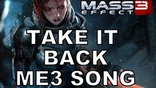 Repeat youtube video TAKE IT BACK! - Official Mass Effect 3 Music Video by Miracle Of Sound & Bioware