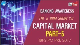 Banking Awareness   Capital Market (P 5)  #BBM   IBPS PO PRE/MAINS   Online Coaching for SBI IBPS
