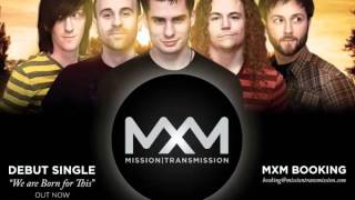 Mission Transmission - We are Born for This