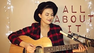 All About It - Hoodie Allen ft. Ed Sheeran Cover