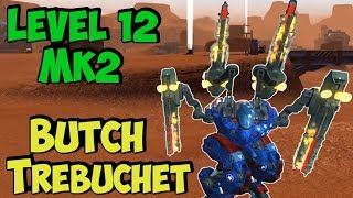 War Robots MAXED Mk2 Trebuchet Butch Gameplay