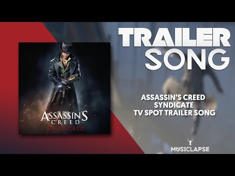 Assassin's Creed Syndicate - TV spot Trailer SONG