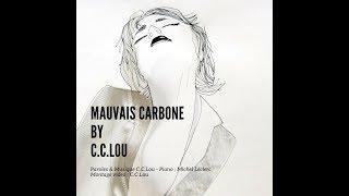 Mauvais Carbone - clip - C.C.Lou