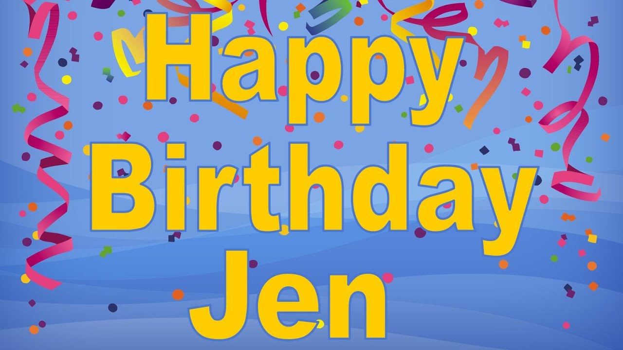 Happy Birthday Jen