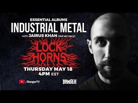 LOCK HORNS: Industrial Metal Essential Albums debate with Jairus Khan