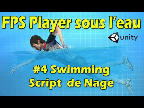 #4 Faire Nager le FPS (Swimming)