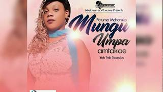 Farma Mahmoud '' Mcharuko''  - Mungu Humpa Amtakae ... official AUDIO 2018