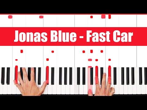 Fast Car Jonas Blue Piano Tutorial - CHORDS