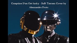 Comptine D'un Get lucky - Daft Tiersen Cover by Alessandro Proto