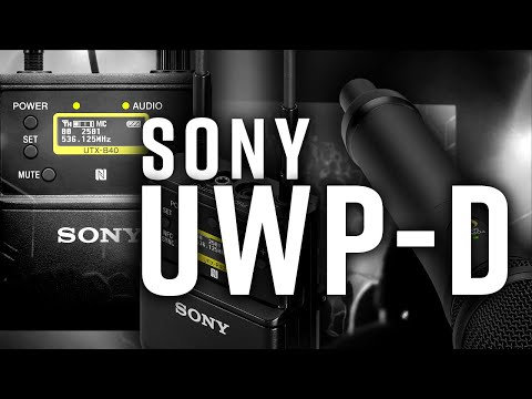 Sony's Next Generation UWP-D Wireless Microphone Series | An Introduction