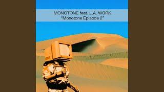 Monotone Episode II