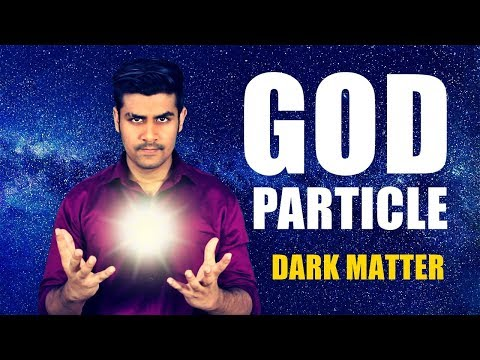 What is GOD Particle & Dark Matter   CERN Particle Accelerator Revealed   RIP Stephen Hawking