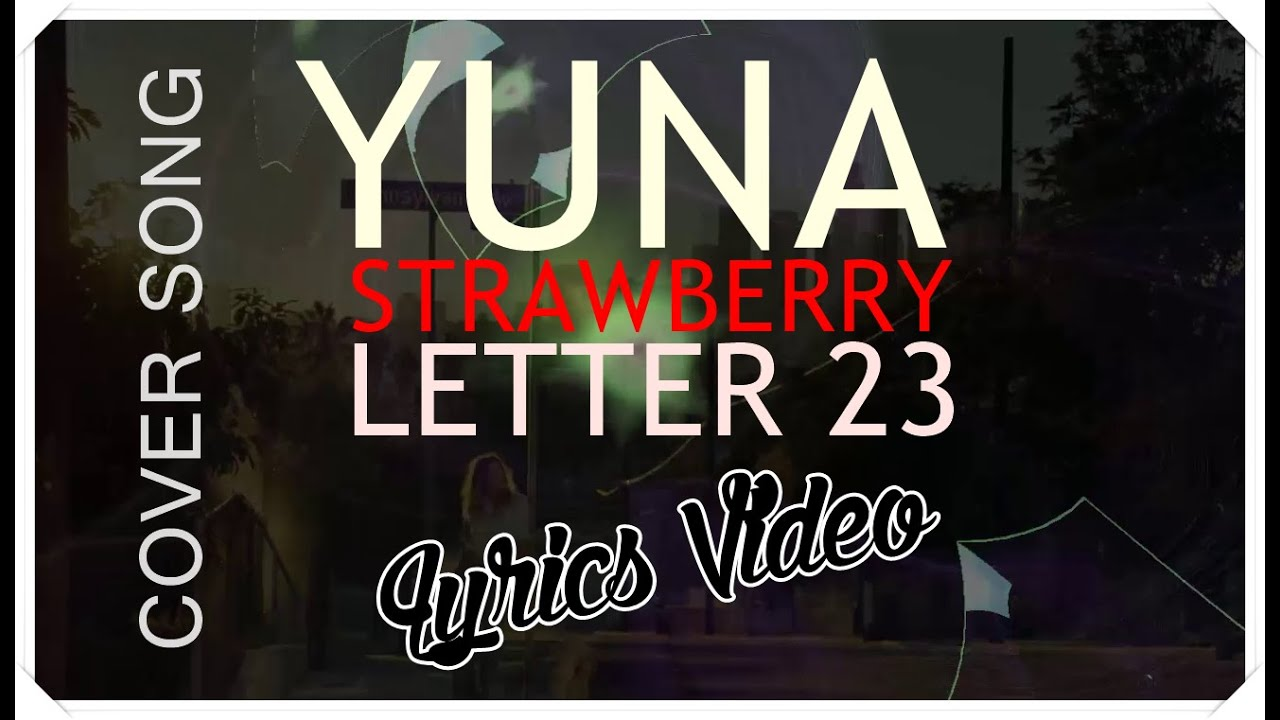 YUNA Strawberry Letter 23 lyrics