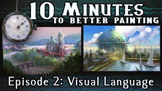 Visual Language - 10 Minutes To Better Painting - Episode 2