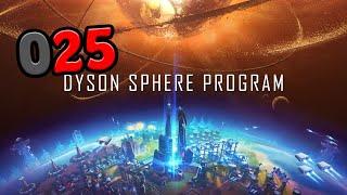 DYSON SPHERE PROGRAM [025] Let's Play Dyson Sphere Program deutsch