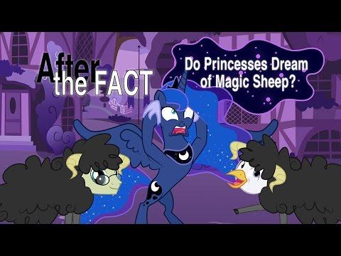 After the Fact: Do Princesses Dream of Magic Sheep?