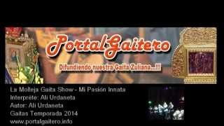 La Molleja Gaita Show - Mi Pasión Innata - Gaitas Temporada 2014