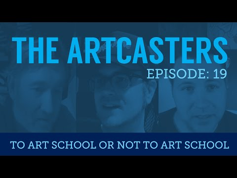 Artcasters Live Chat 19: To Art School or Not to Art School