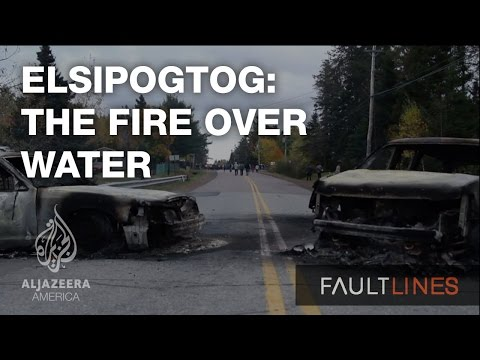 Elsipogtog: The Fire Over Water - Fault Lines