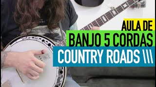 Country Roads no Banjo - COMO TOCAR (John Denver Cover) Free TAB