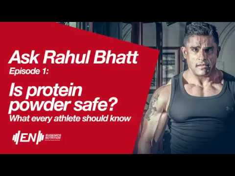 Ask Rahul Bhatt : Is protein powder safe?